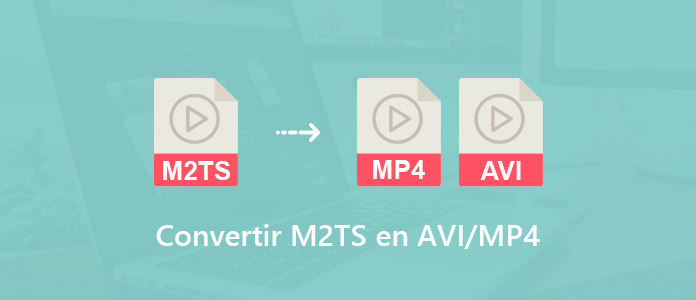 Convertir M2TS en AVI ou MP4