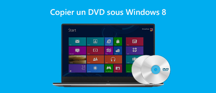 Copier un DVD sous Windows 8