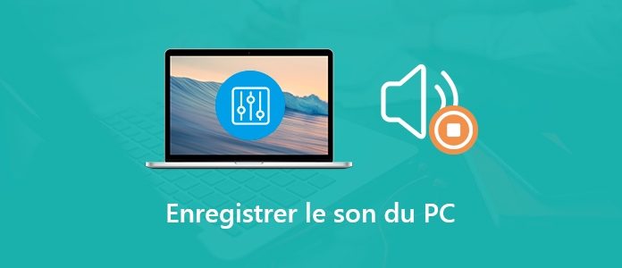 Enregistrer le son du PC