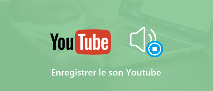 Enregistrer le son de YouTube